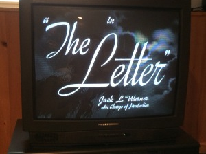 The Letter was the first movie I watched on TCM in 2006. I took this photo recently.